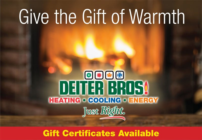 Give the Gift of Warmth - Deiter Bros. Gift Certificates