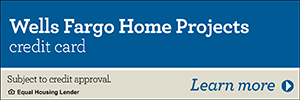 Learn More About Wells Fargo Home Projects Credit Card (Subject to Credit Approval)